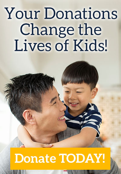 Your Donations Change the Lives of Kids! Donate Today!